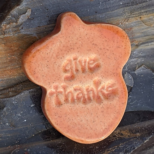 GIVE THANKS - Acorn-shaped Pocket Stone - Tuscan Sun