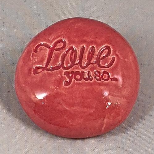 LOVE YOU SO... Pocket Stone - Rose