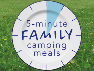 Easy family camping meals in 5 minutes