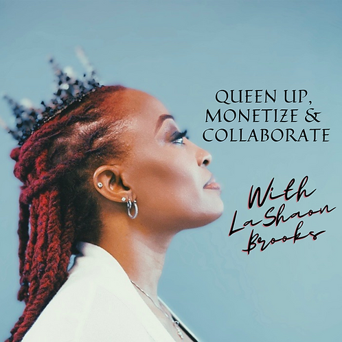 Queen Up, Monetize & Collaborate: Queen's Activation LIVE 3-Day Course