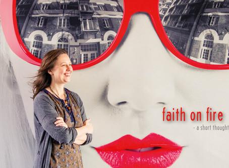 Your spiritual life: Faith on Fire