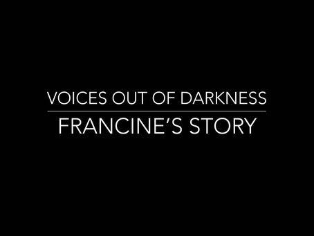 Voices out of darkness - Francine's story