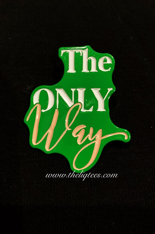 No Other Options - The ONLY Way! Lapel Pin