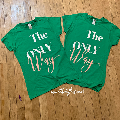 The Only Way Tee