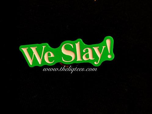 We Slay Lapel Pin