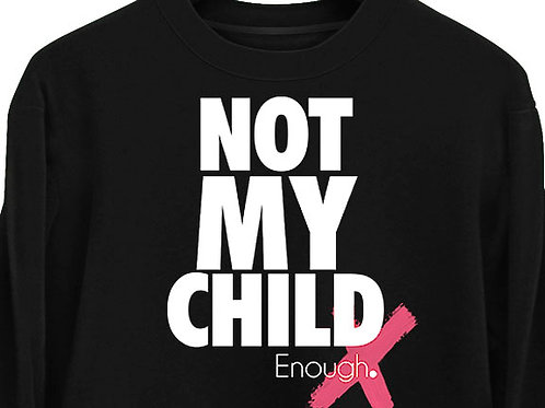 Not My Child-Enough