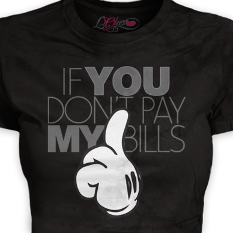 If You Don't Pay My Bills...