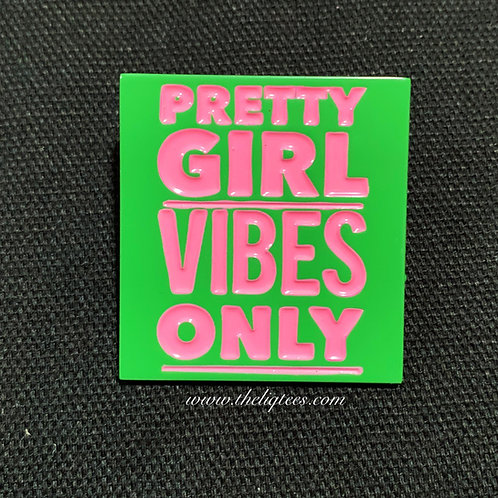 Pretty Girl Vibes Lapel Pin