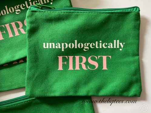 Unapologetically First Zippered Bag