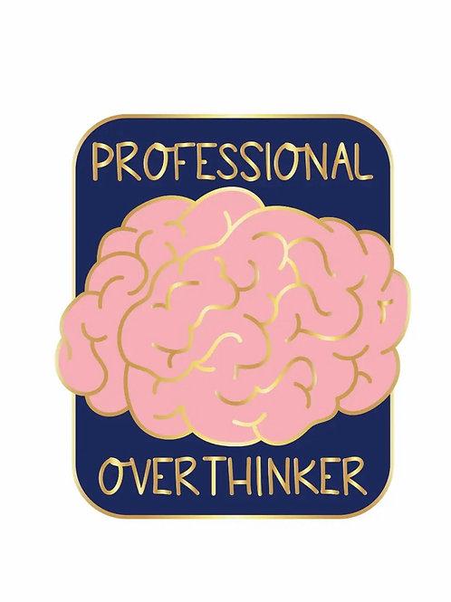 Overthinker Pin