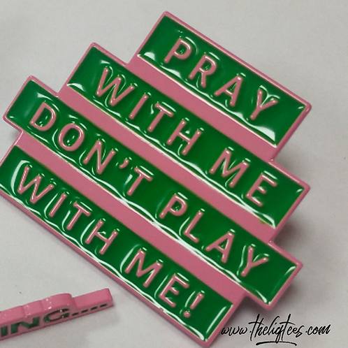 Prayers Can't Save You Pin