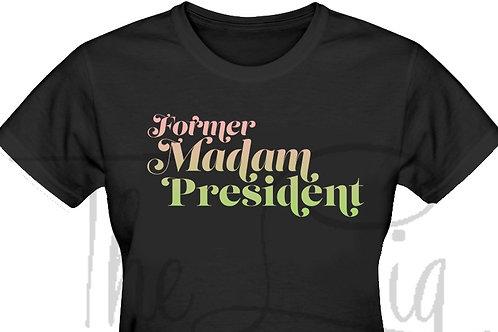 Former Madam President