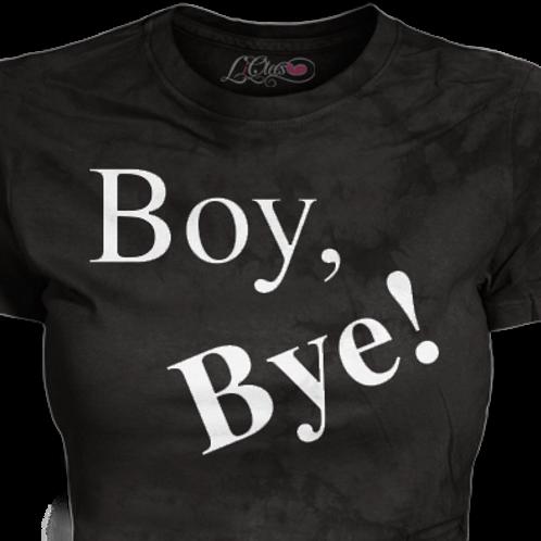 Boy, BYE!