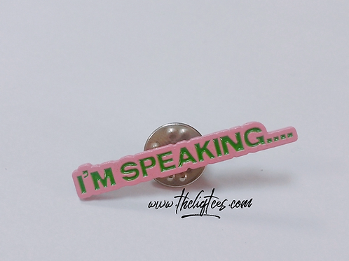I'm Speaking Pin