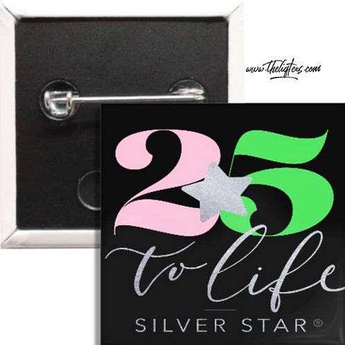 25 to Life Button