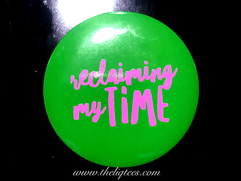 """Reclaiming My Time"" Button"