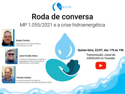 Aságuas divulga roda de conversa sobre a MP 1.055/2021 e a crise hidroenergética