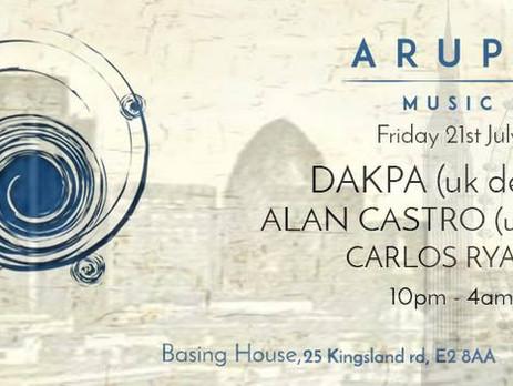 Arupa Music ▲Dakpa (uk debut) ▲ Alan Castro ▲Carlos Ryan