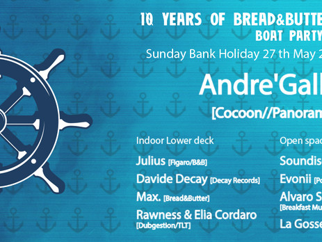 10 Years Of Bread & Butter - Boat Party w/ Andre Galluzzi