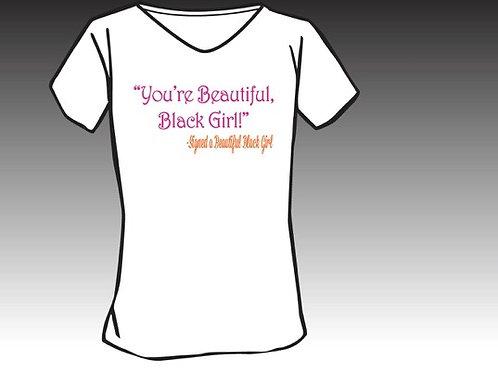 You're Beautiful, Black Girl Women's T-Shirt