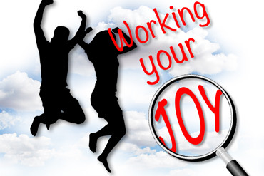 "Is ""Working Your Joy"" Your Next Step?"