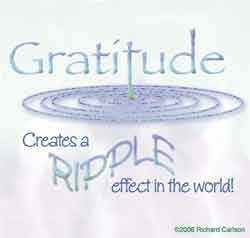 Graditude creates a ripple effect in the world.