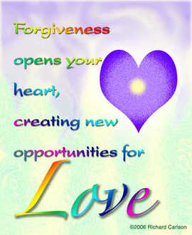 Forgiveness opens your heart