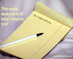 Make note of what inspires you