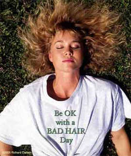 Be OK with a Bad Hair day