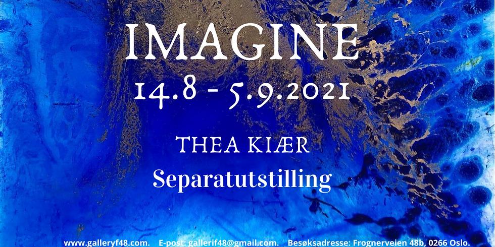 IMAGINE   Solo exhibition of  Thea Kiær