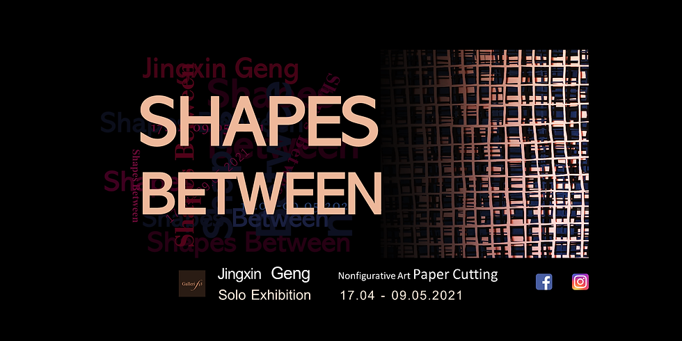 Shapes Between  - Jingxin Geng