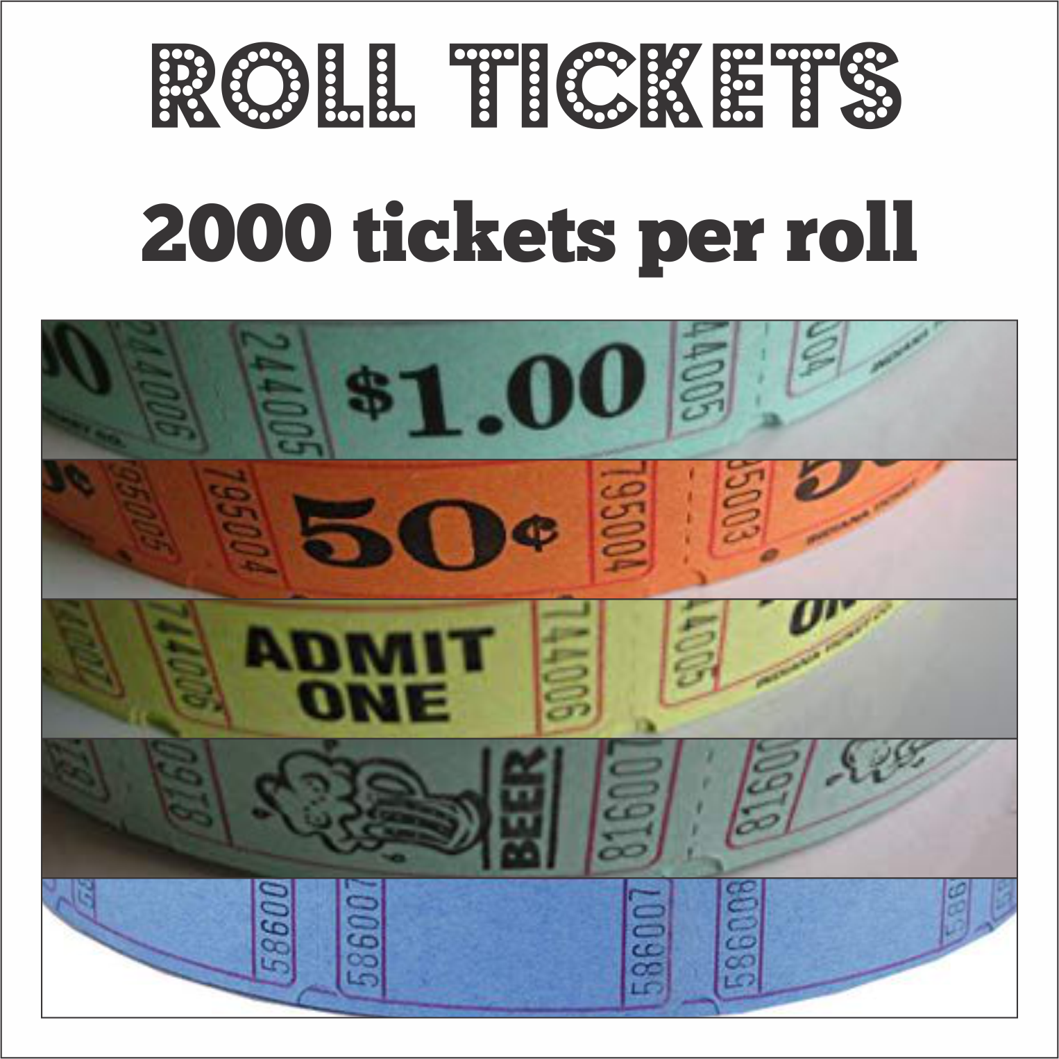 roll tickets
