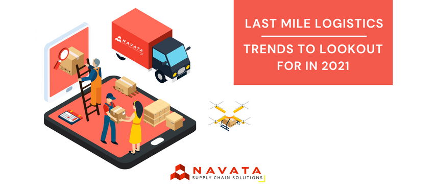 Last Mile Logistics - Trends to look out for in 2021