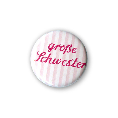 Button/Anstecker: Grosse Schwester