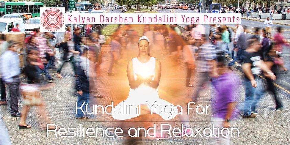 Kundalini Yoga for Resilience and Relaxation.jpg