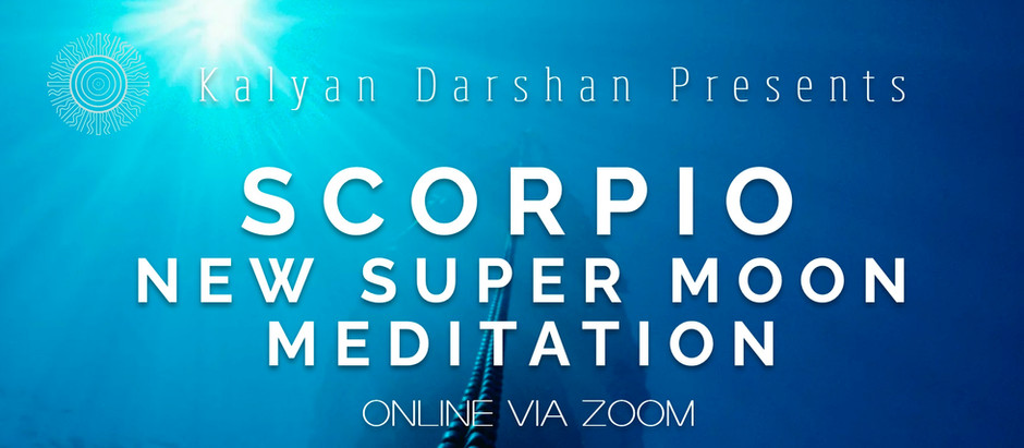 Scorpio New Super Moon Two events! Online Meditation and Yoga in the Park.