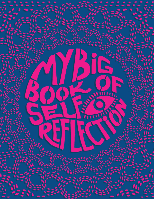 MY BIG BOOK OF SELF REFLECTION