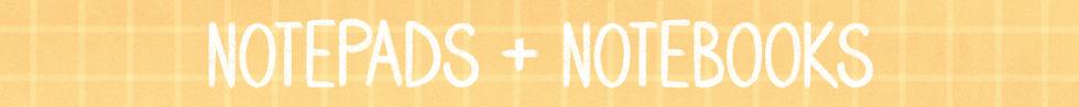 NOTEPADS & NOTEBOOKS.jpg