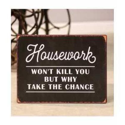 Housework Won't Kill You Distressed Metal Sign