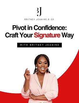 Pivot in Confidence—Craft Your Signature