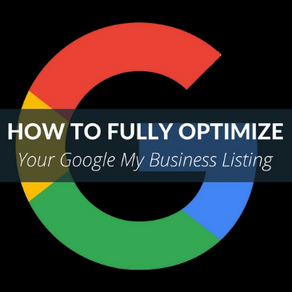 How to Optimize Your Google My Business Listing Part 2: Extra Features
