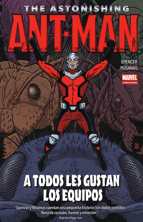 "THE ASTONISHING ANT-MAN ""A TODOS LES GUSTAN LOS EQUIPOS"""