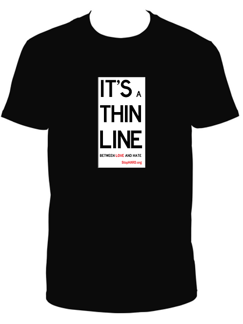 It's a Thin Line - Stop HARD tshirt