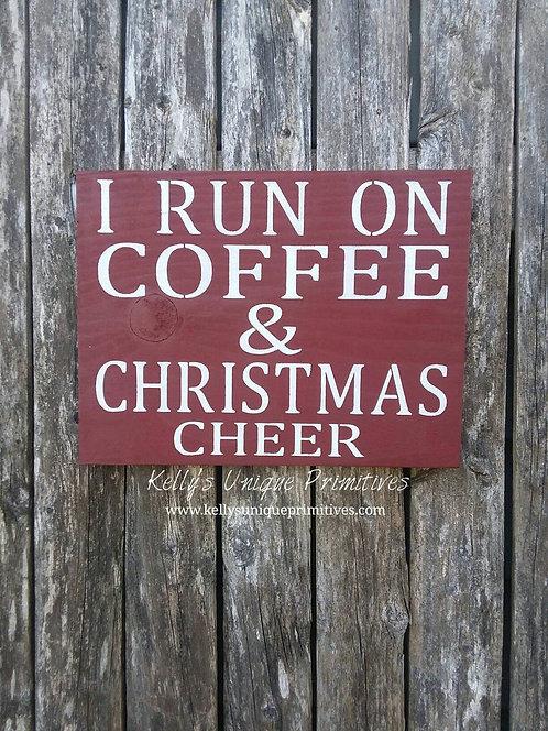 I Run on Coffee & Christmas Cheer Sign