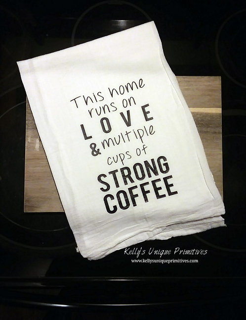 This Home Runs On Tea Towel