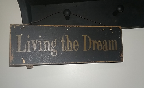 Primitive Sign- Living the Dream