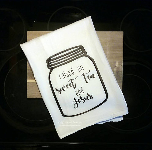 Raised on Sweet Tea & Jesus Tea Towel