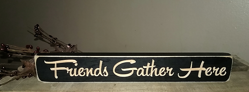 Friends Gather Here