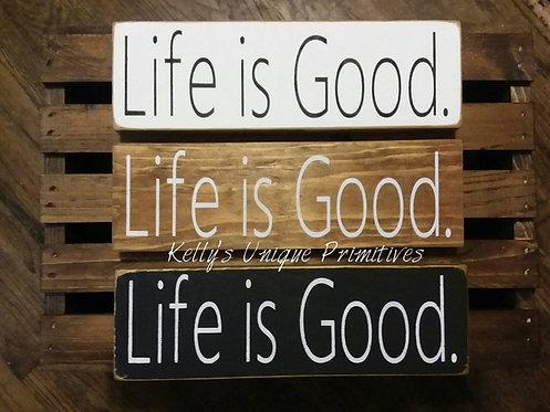 Life is Good Shelf Sitter