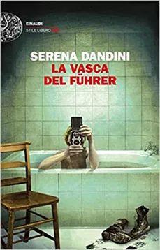 LA VASCA DEL FUHRER di Serena Dandini